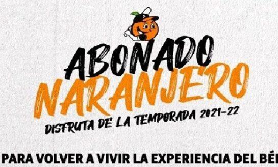Inicia la venta de abonados de los naranjeros para la temporada 2021-2022